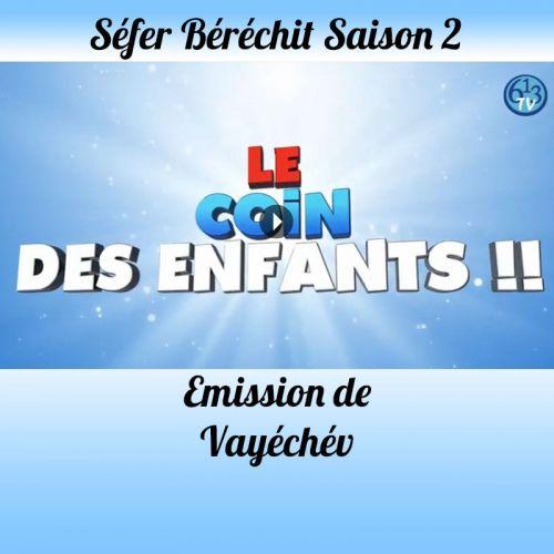 Emission Vayéchev Saison 2