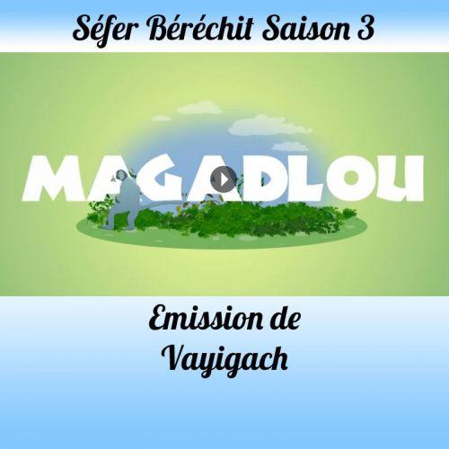 Emission Vayigach Saison 3