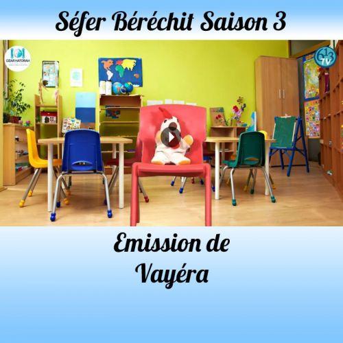 Emission Vayéra Saison 3