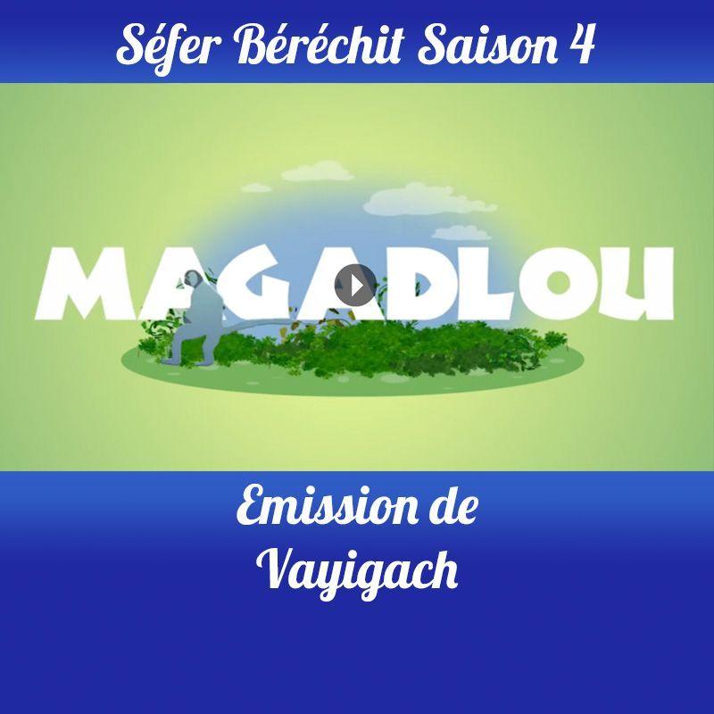 Vayigach Saison 4