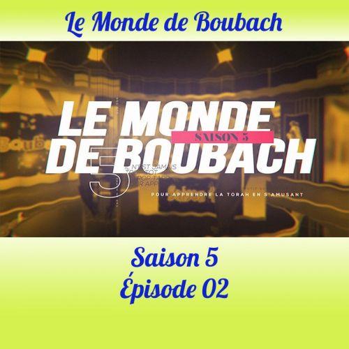 Le Monde de Boubach : Saison 5 Episode 2
