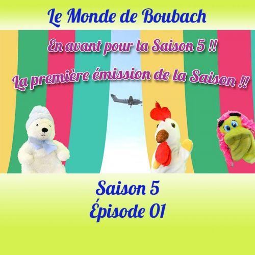 Le Monde de Boubach : Saison 5 Episode 1