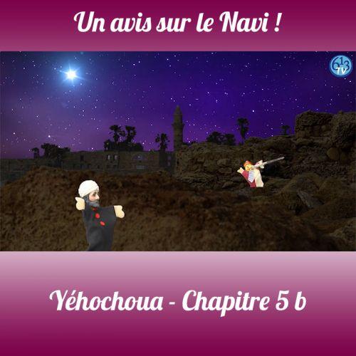 LE NAVI Yehochoua Chp 5B