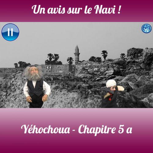 LE NAVI Yehochoua Chp 5A