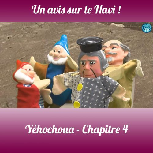 LE NAVI Yehochoua Chp 4