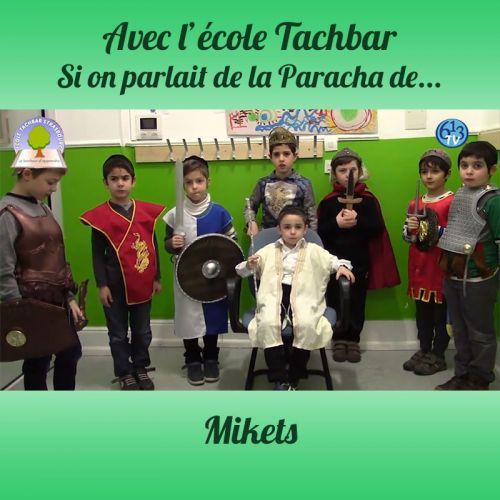 L'ECOLE DE TACHBAR et Mikets