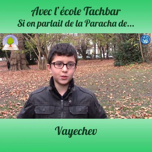 L'ECOLE DE TACHBAR et Vayechev
