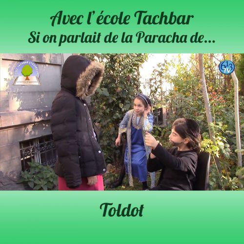 L'ECOLE DE TACHBAR et Toldot