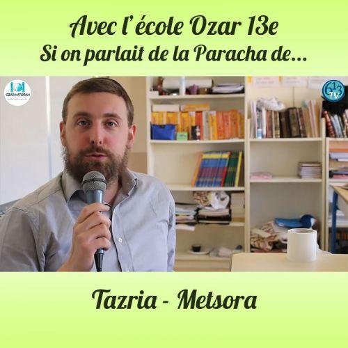 L'ECOLE D'OZAR ET Tazria Metsora
