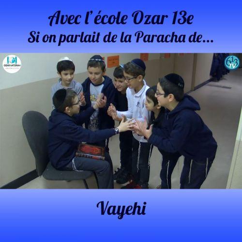 L'ECOLE D'OZAR ET Vayehi