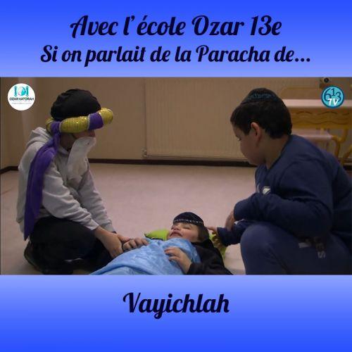 L'ECOLE D'OZAR ET Vayichlah