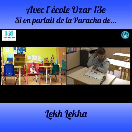 L'ECOLE D'OZAR ET Lekh Lekha