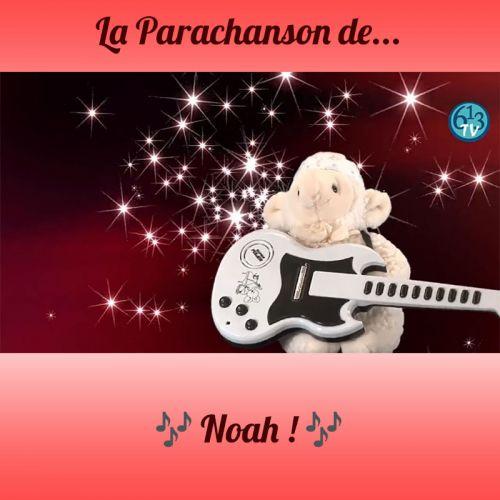 LA PARACHANSON DE Noah