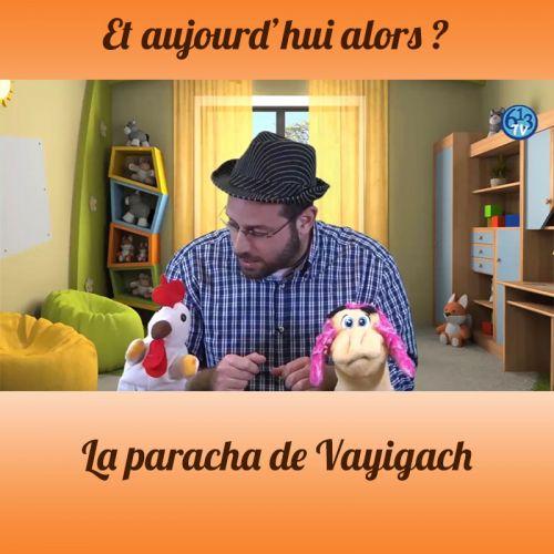 ET AUJOURD'HUI ALORS Vayigach
