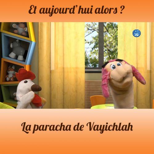 ET AUJOURD'HUI ALORS Vayichlah