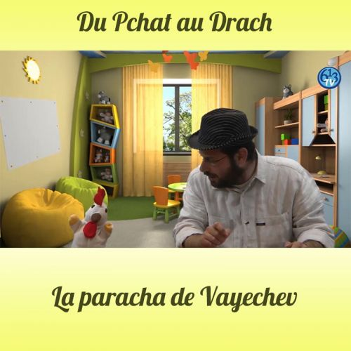 DU PCHAT AU DRACH Vayechev
