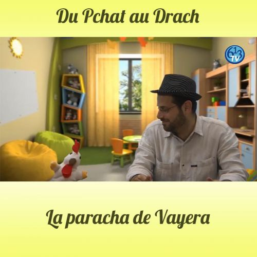 DU PCHAT AU DRACH Vayera
