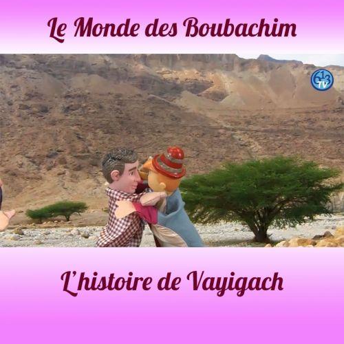 L'HISTOIRE DE Vayigach