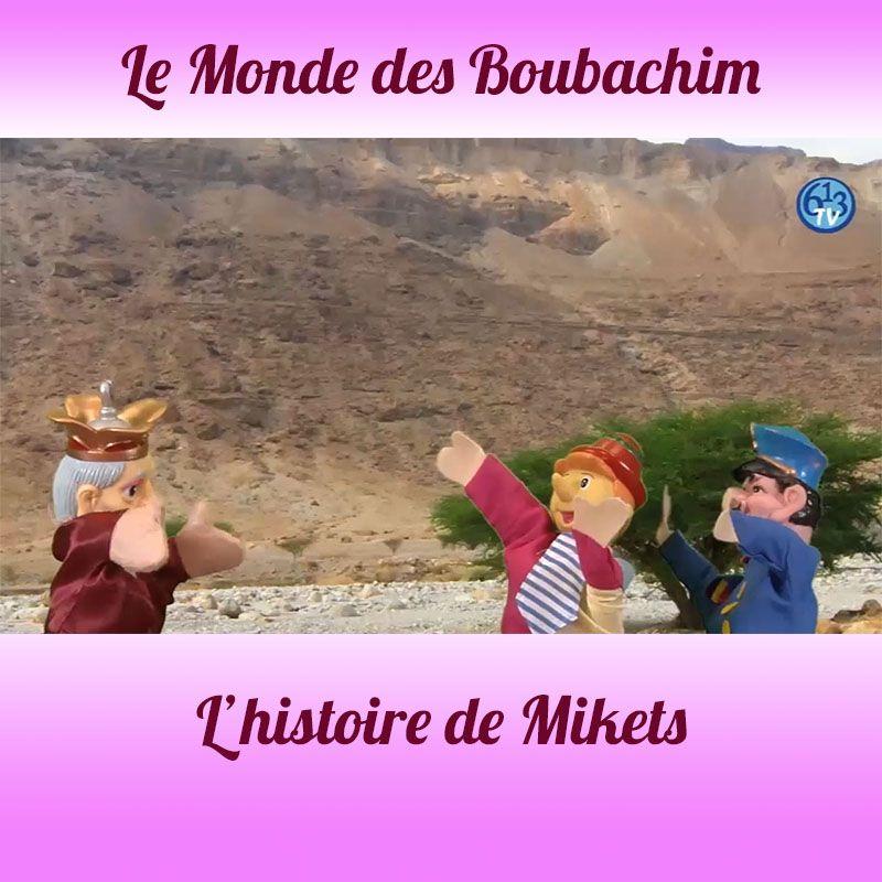 L'HISTOIRE DE Mikets
