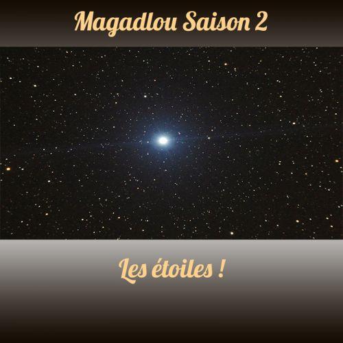 MAGADLOU S2 Les étoiles