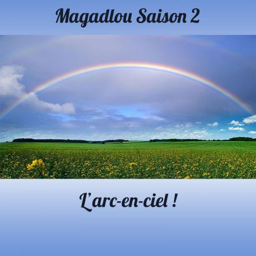 MAGADLOU S2 L'arc-en-ciel