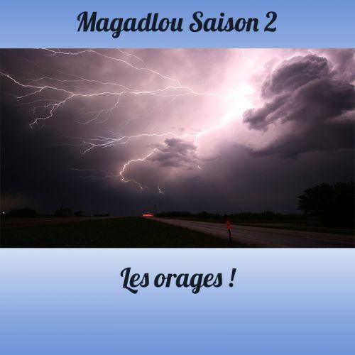 MAGADLOU S2 Les orages