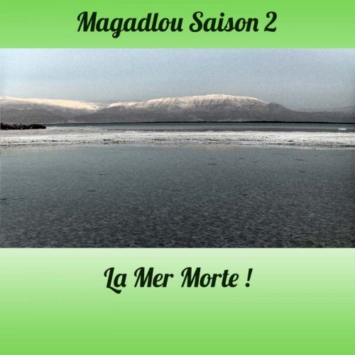 MAGADLOU S2 La Mer Morte