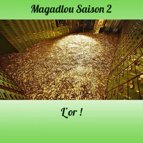 MAGADLOU S2 L'or