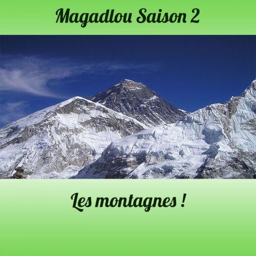 MAGADLOU S2 Les montagnes