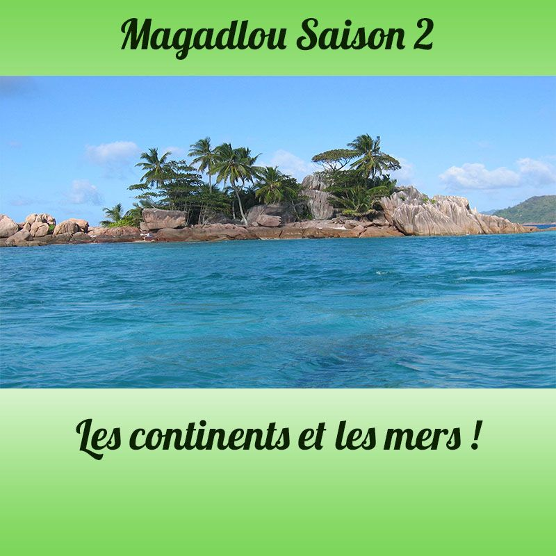 MAGADLOU S2 Les mers
