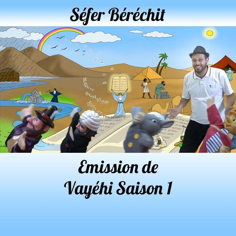 Emission Vayéhi Saison 1