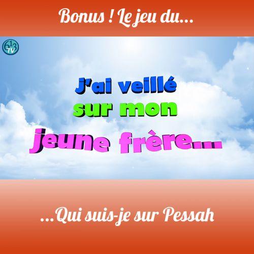 BONUS S3 Jeu sur Pessah 1