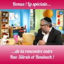 BONUS S2 Boubach et Rav Sitruk