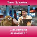 BONUS S2 La spéciale Tombola