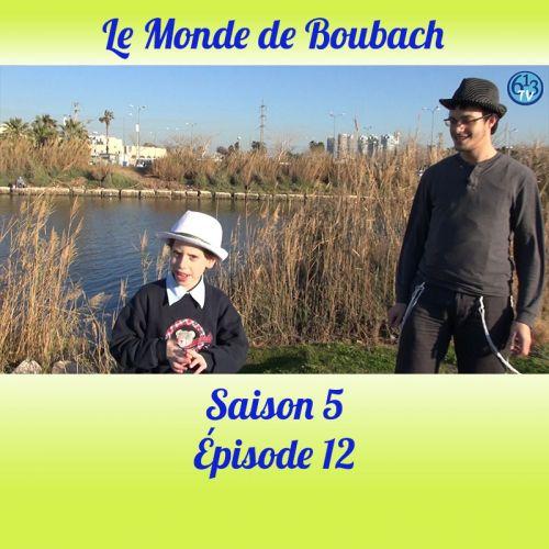 Le Monde de Boubach : Saison 5 Episode 12