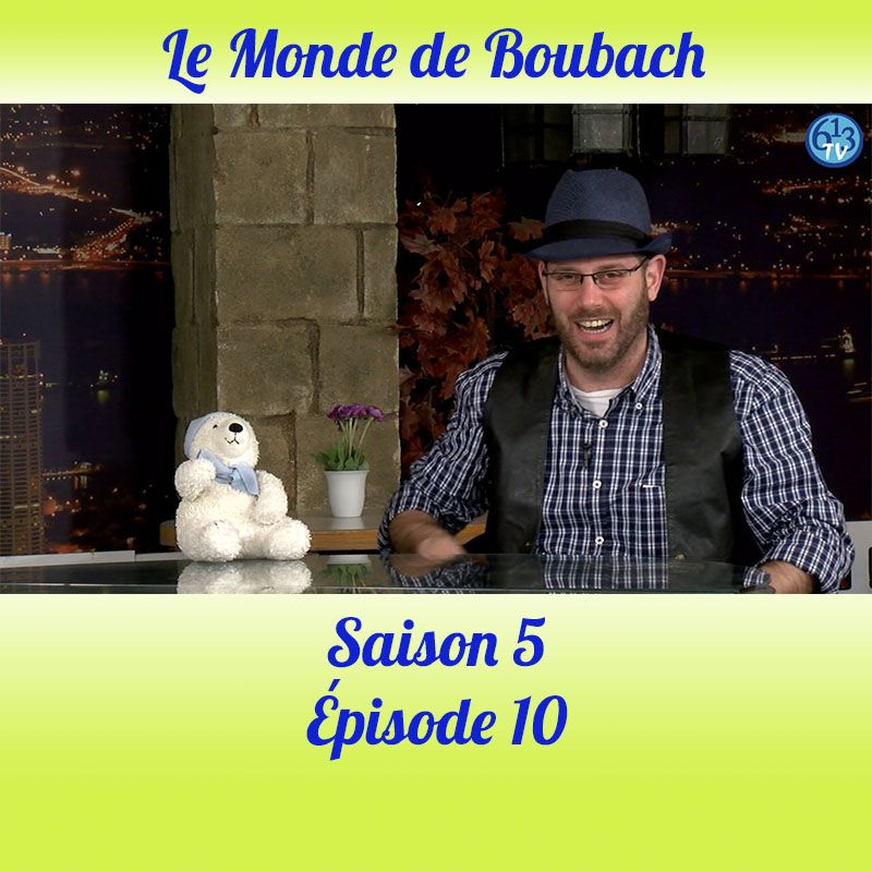 Le Monde de Boubach : Saison 5 Episode 10