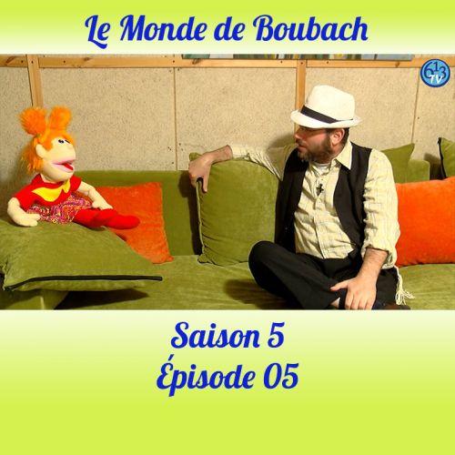 Le Monde de Boubach : Saison 5 Episode 5