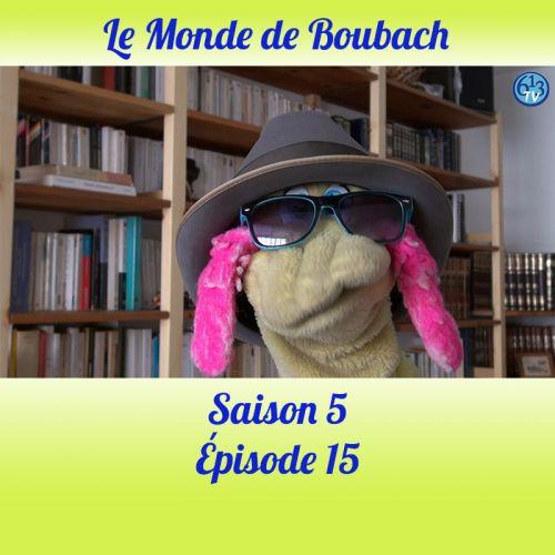 Le Monde de Boubach : Saison 5 Episode 15