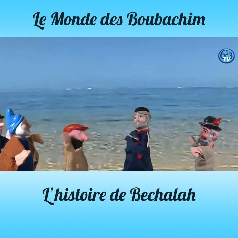 L'HISTOIRE DE Bechalah