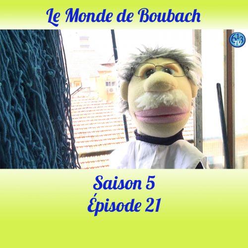 Le Monde de Boubach : Saison 5 Episode 21