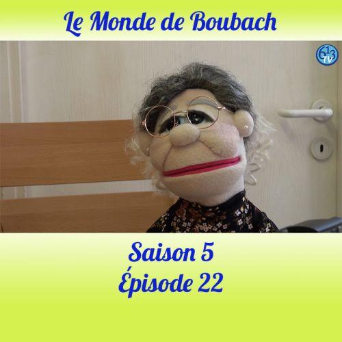 Le Monde de Boubach : Saison 5 Episode 22