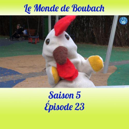 Le Monde de Boubach : Saison 5 Episode 23