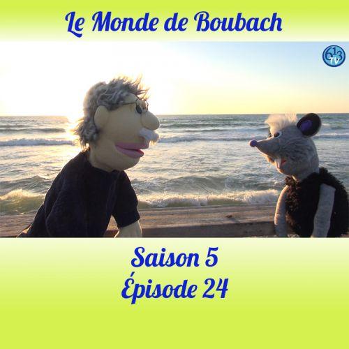 Le Monde de Boubach : Saison 5 Episode 24