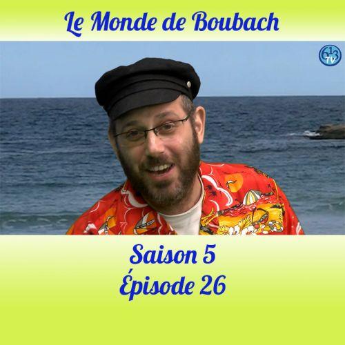 Le Monde de Boubach : Saison 5 Episode 26