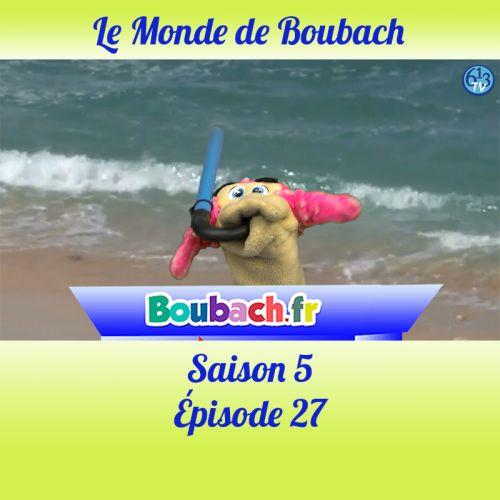 Le Monde de Boubach : Saison 5 Episode 27