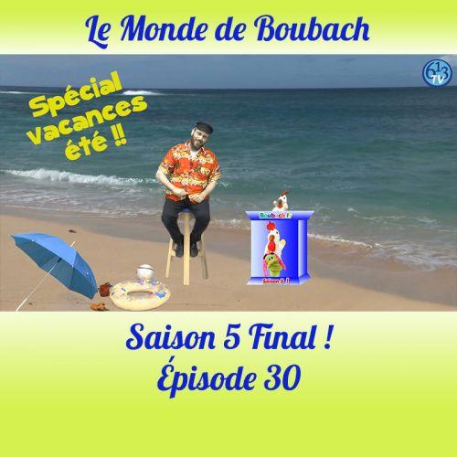 Le Monde de Boubach : Saison 5 Episode 30