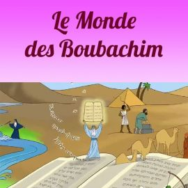 Le monde des Boubachim 6-8 ans