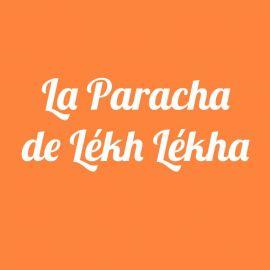 Parachat Lekh Lekha