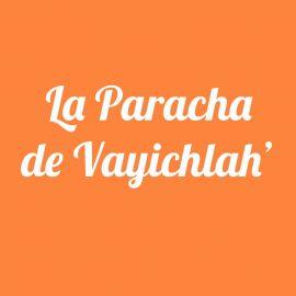 Parachat Vayichlah