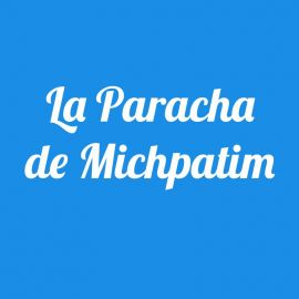 Parachat Michpatim
